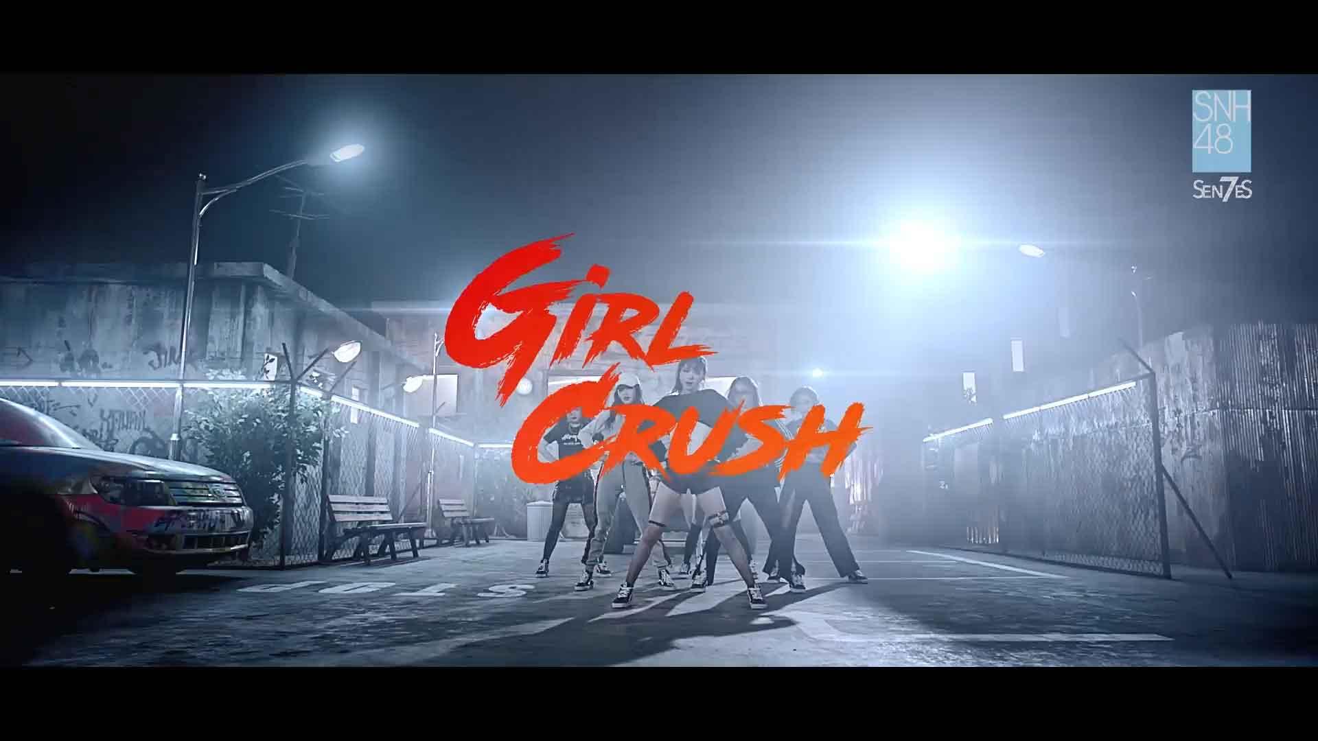 [1080P] SNH48_7SENSES - Girl Crush 官方HD-MV